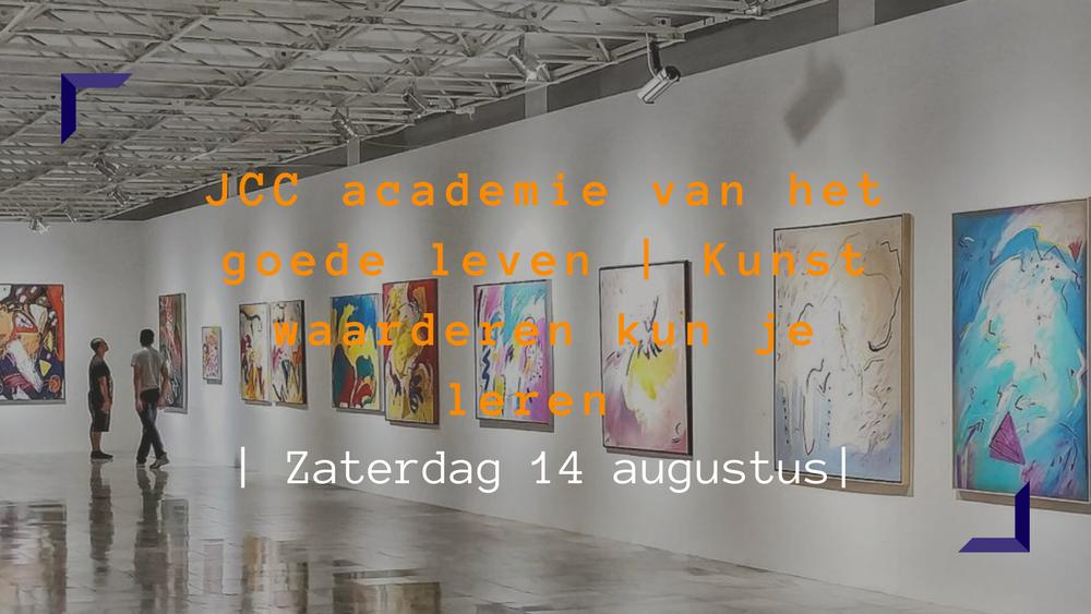 JCC academie van het goede leven   Kunst waarderen kun je leren