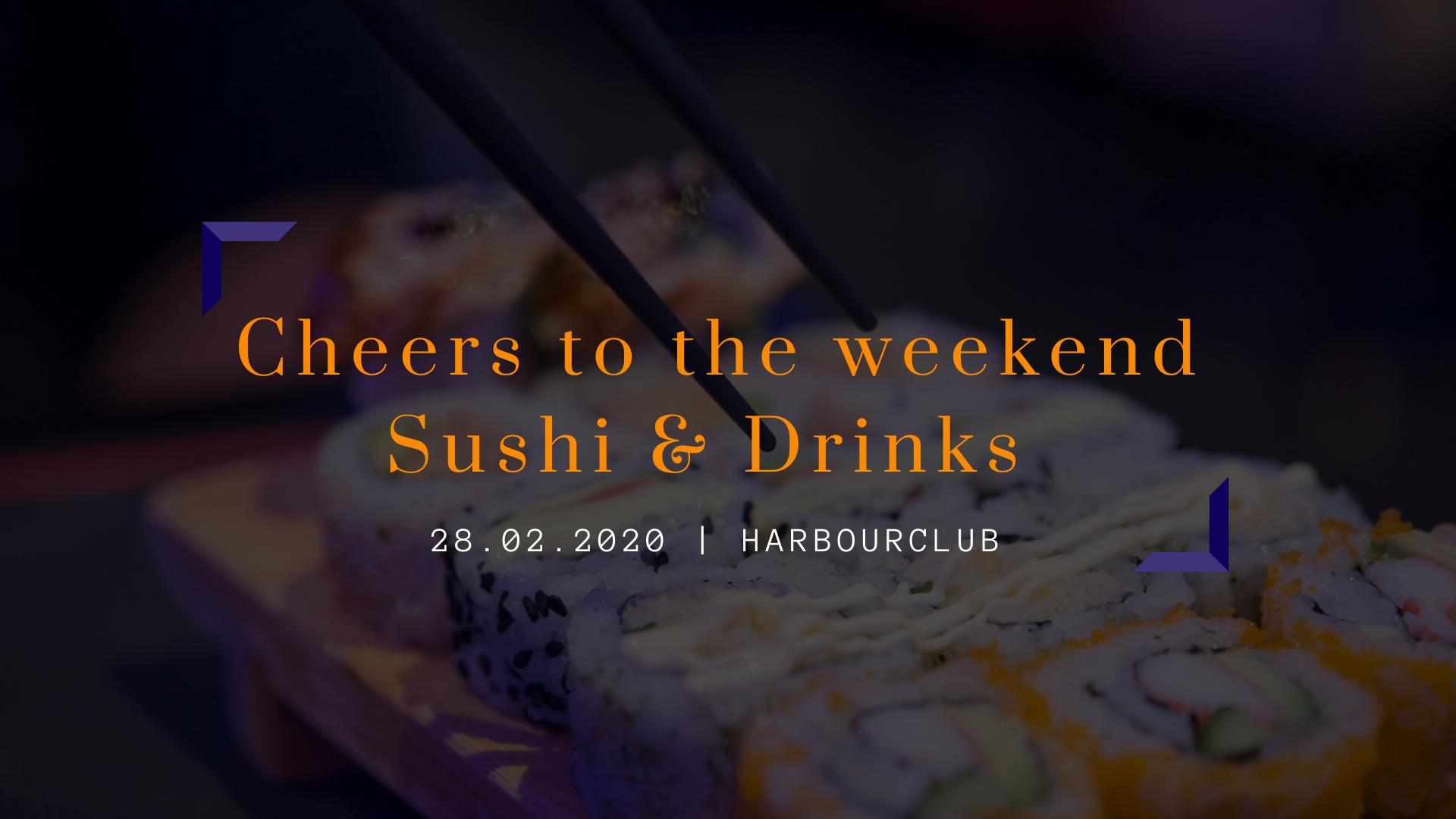 Cheers to the weekend | Sushi & Drinks bij de Harbourclub!