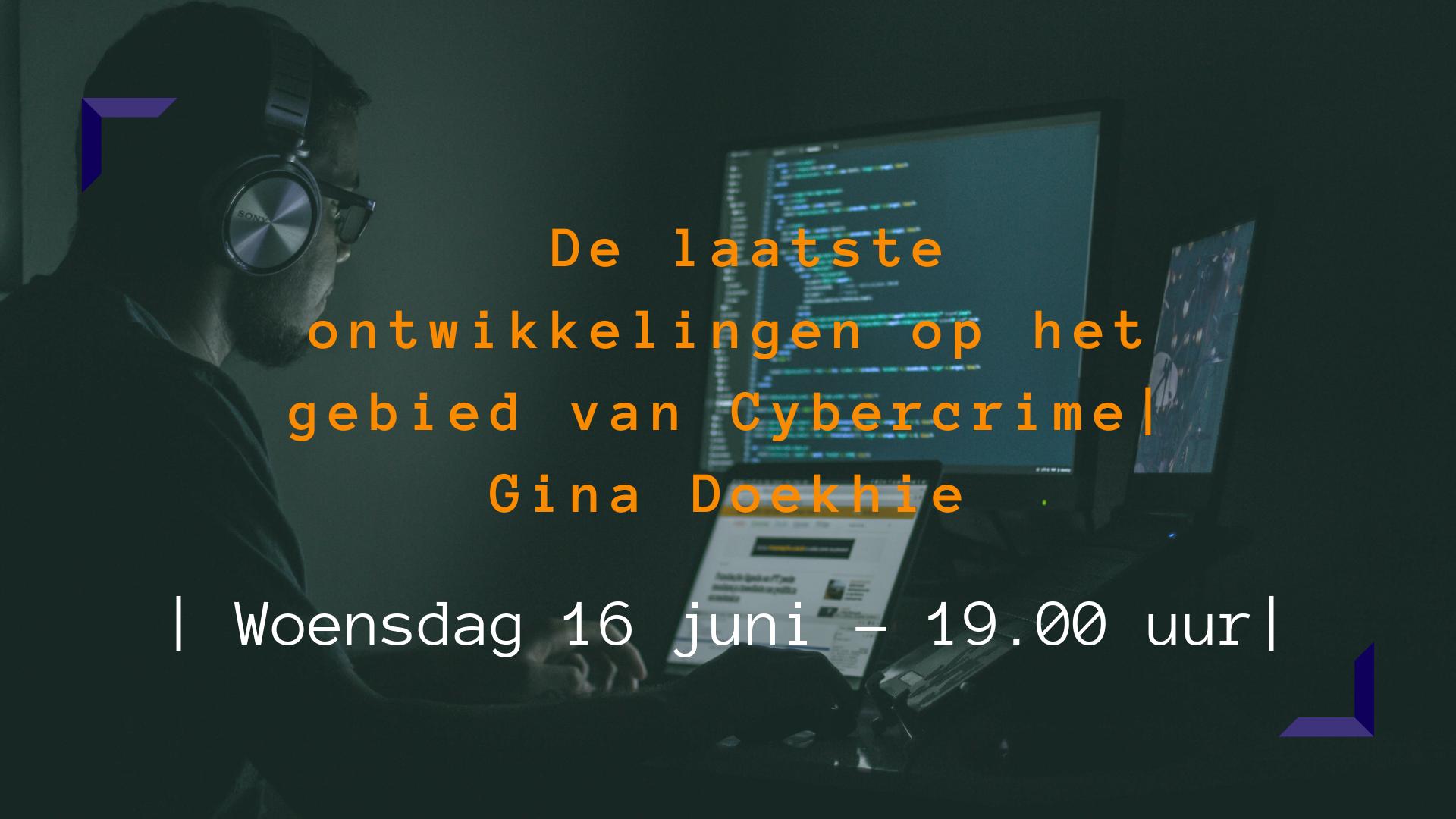 De laatste ontwikkelingen op het gebied van Cybercrime