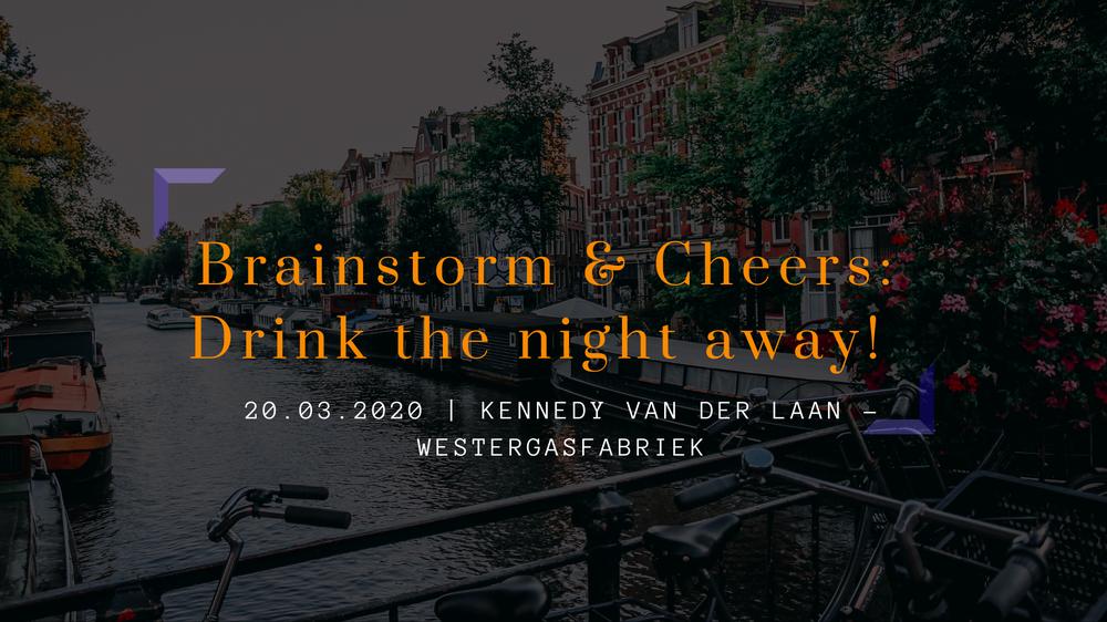 Brainstorm & Cheers | Drink the night away!